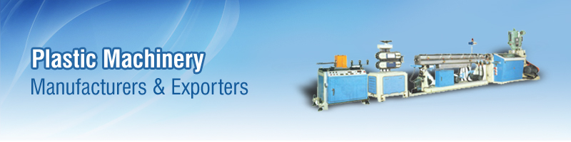 Plastic Machinery Manufacturers & Exporters